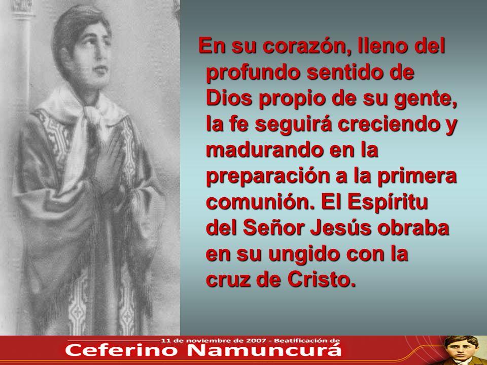En su corazón, lleno del profundo sentido de Dios propio de su gente, la fe seguirá creciendo y madurando en la preparación a la primera comunión.