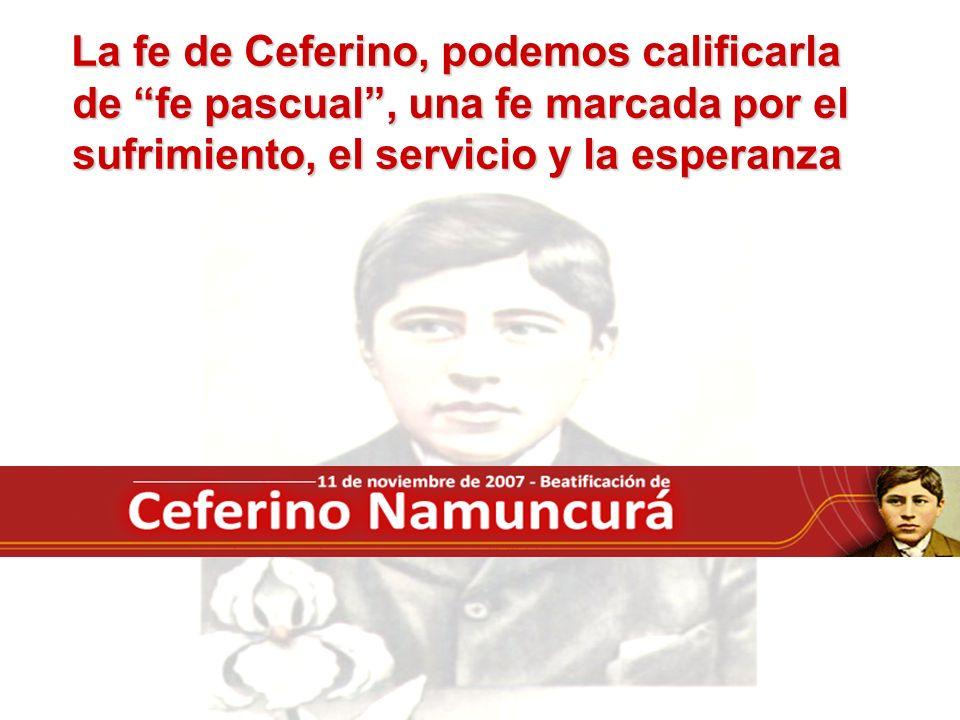 La fe de Ceferino, podemos calificarla de fe pascual , una fe marcada por el sufrimiento, el servicio y la esperanza