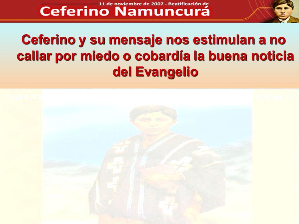 Ceferino y su mensaje nos estimulan a no callar por miedo o cobardía la buena noticia del Evangelio