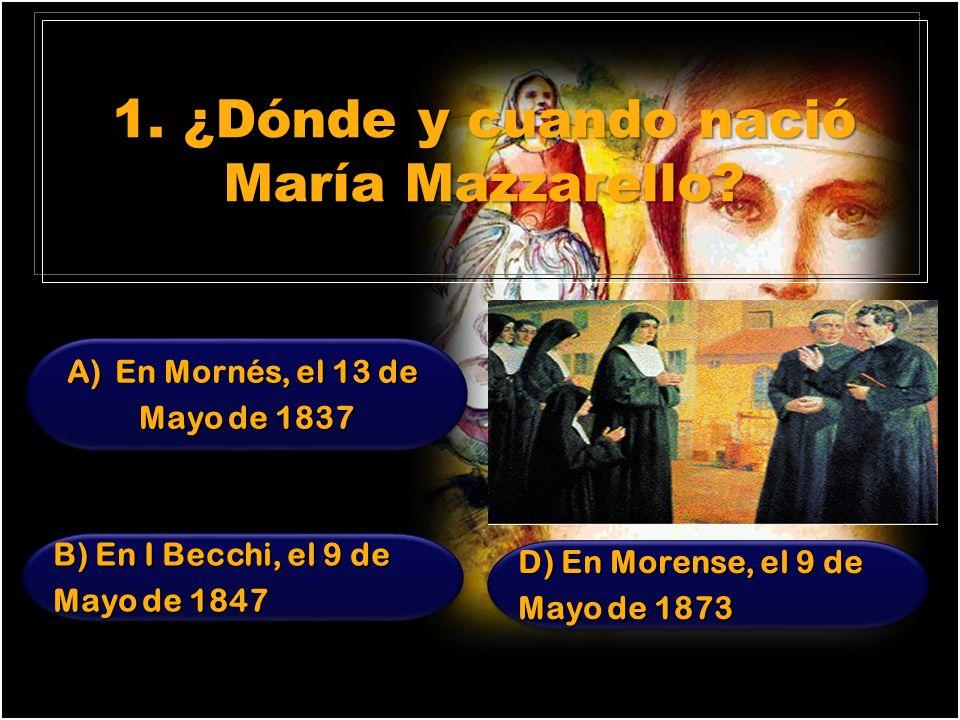 1. ¿Dónde y cuando nació María Mazzarello