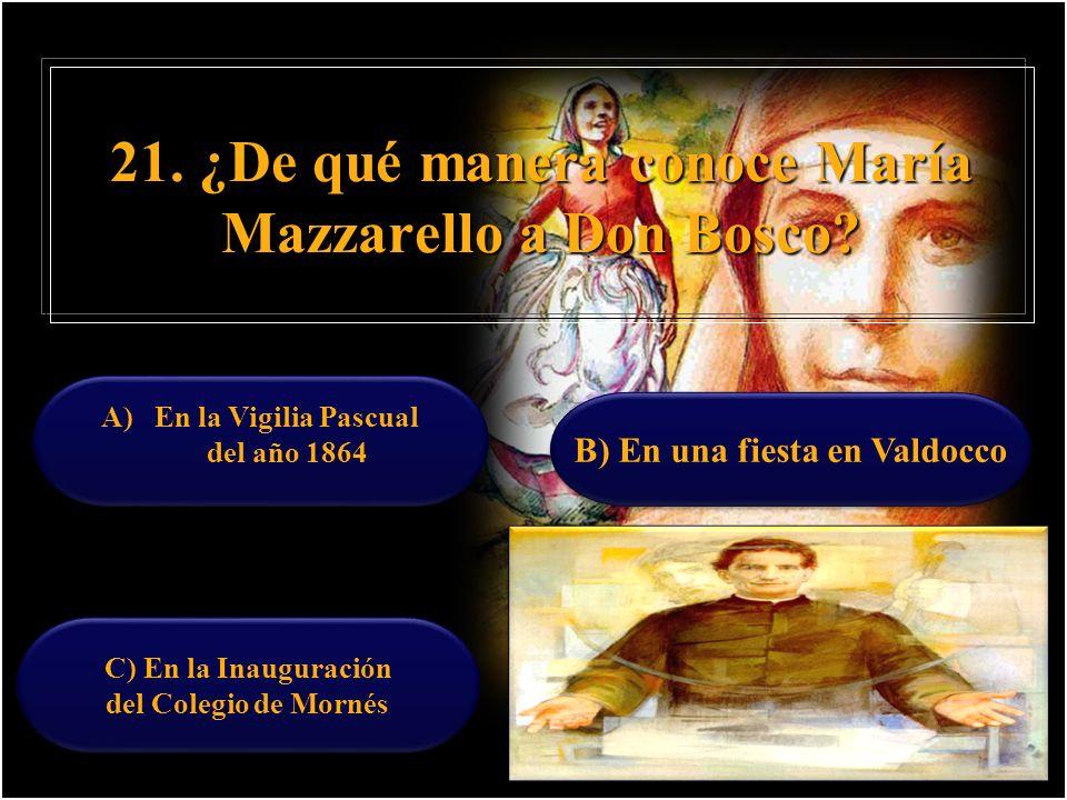 21. ¿De qué manera conoce María Mazzarello a Don Bosco