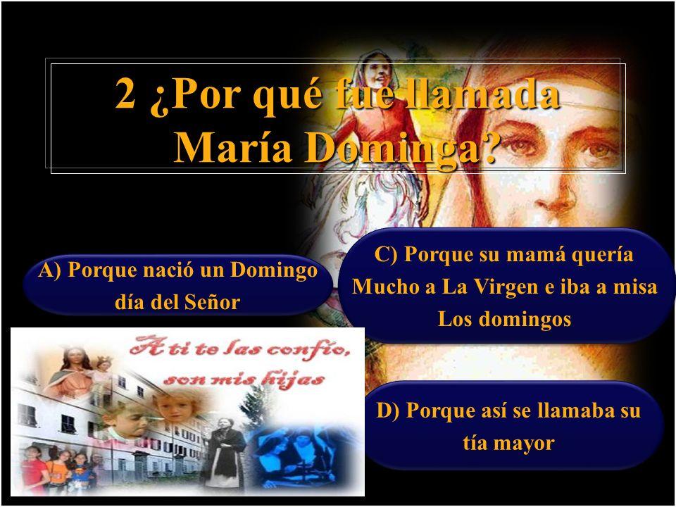 2 ¿Por qué fue llamada María Dominga