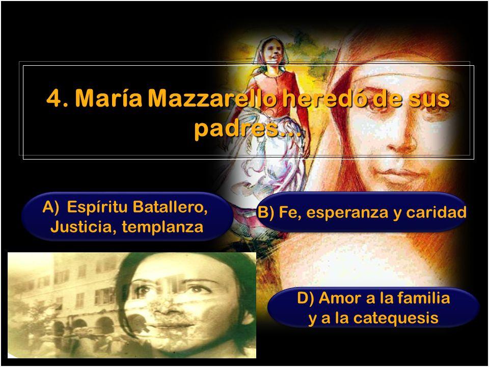 4. María Mazzarello heredó de sus padres…