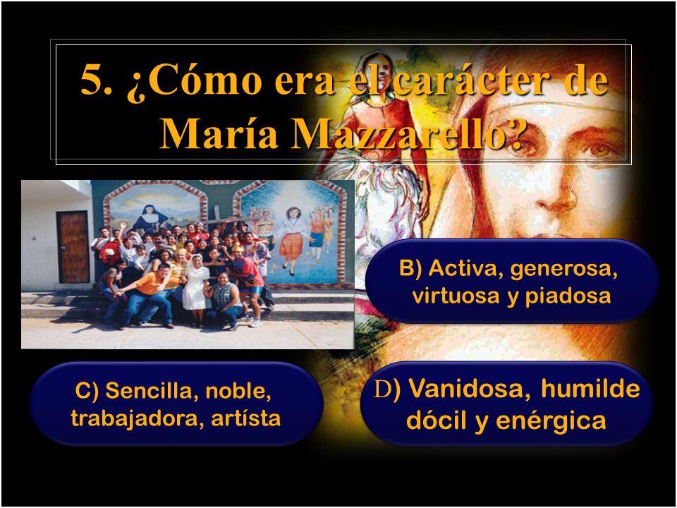 5. ¿Cómo era el carácter de María Mazzarello