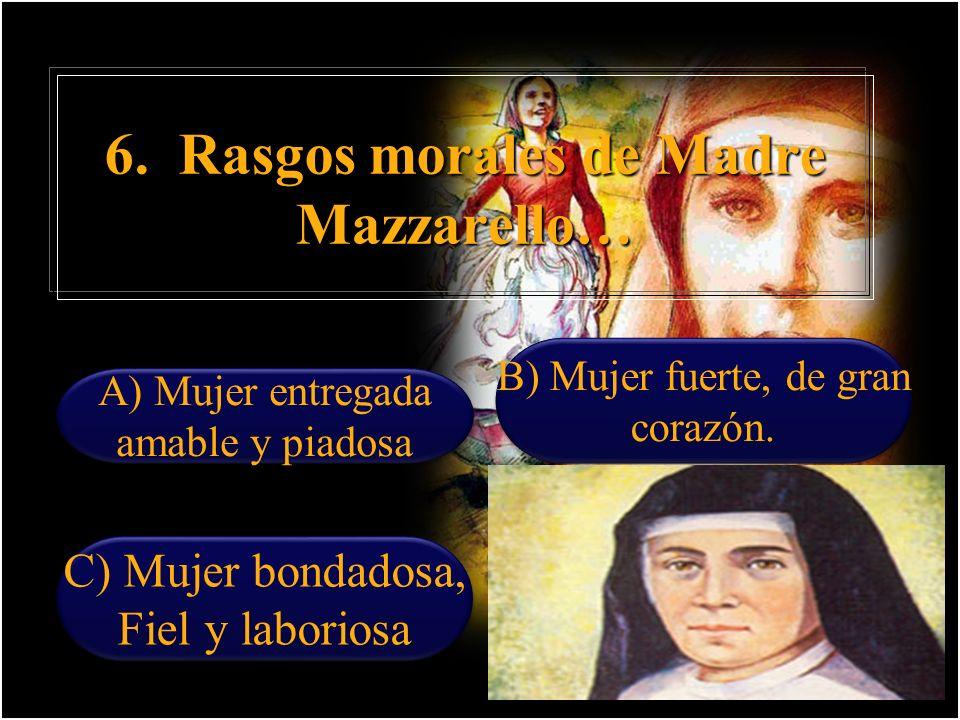 6. Rasgos morales de Madre Mazzarello…
