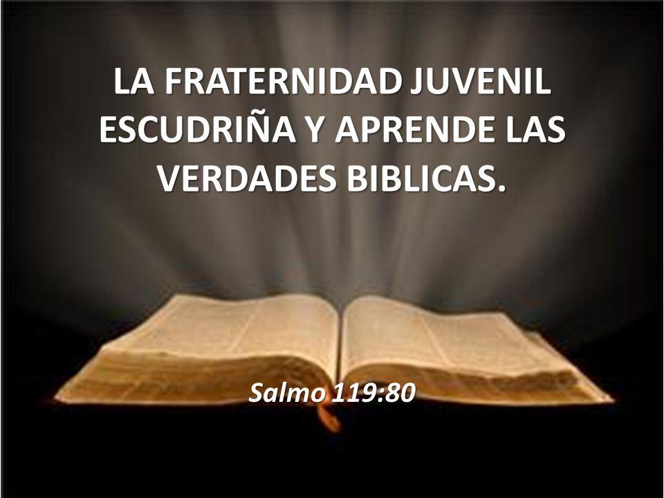 LA FRATERNIDAD JUVENIL ESCUDRIÑA Y APRENDE LAS VERDADES BIBLICAS.
