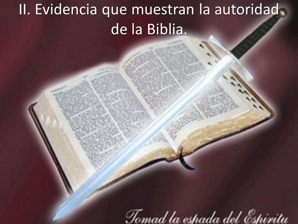 II. Evidencia que muestran la autoridad de la Biblia.