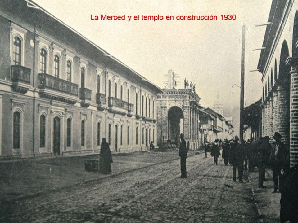 La Merced y el templo en construcción 1930