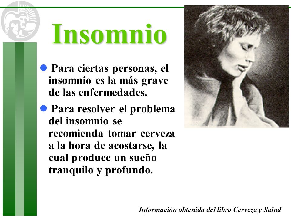 Insomnio Para ciertas personas, el insomnio es la más grave de las enfermedades.