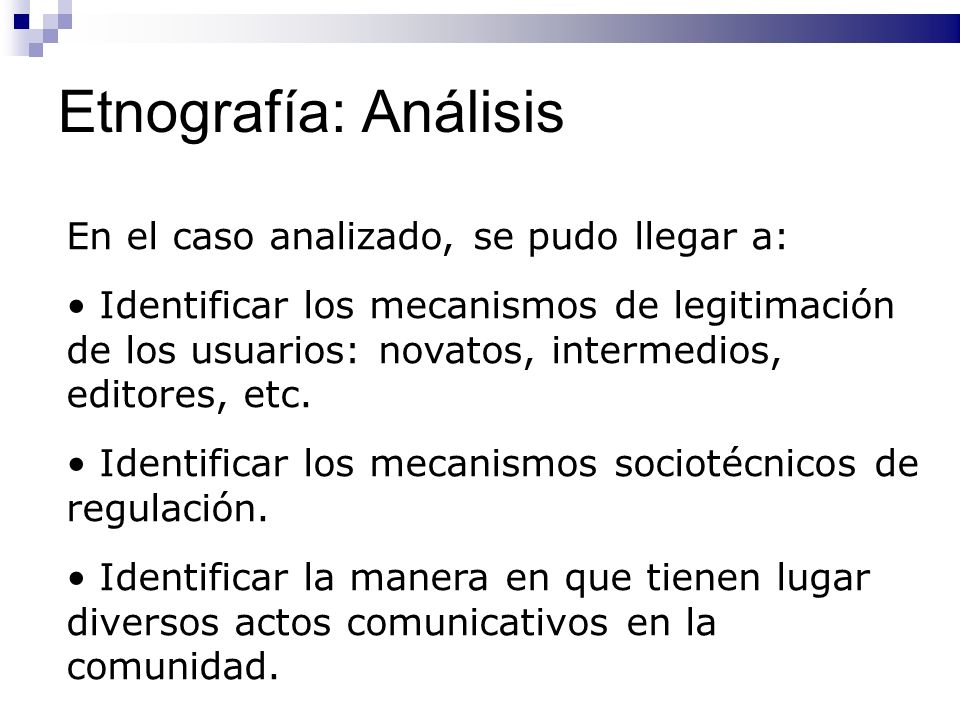 Etnografía: Análisis En el caso analizado, se pudo llegar a: