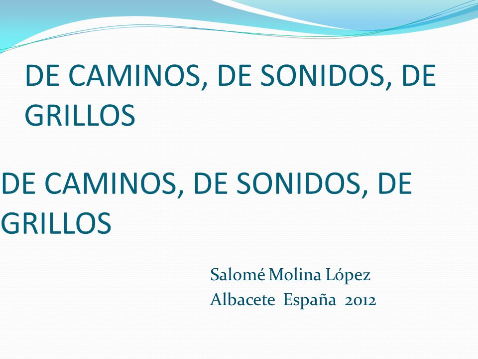 DE CAMINOS, DE SONIDOS, DE GRILLOS
