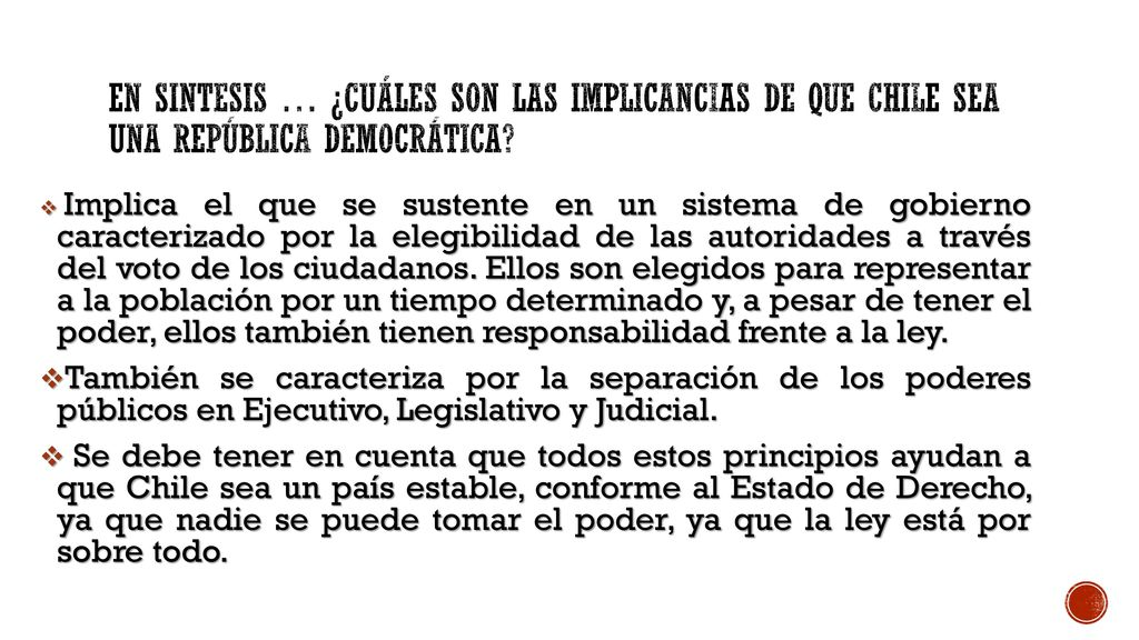 EN SINTESIS … ¿Cuáles SON LAS IMPLICANCIAS DE QUE CHILE SEA UNA REPÚBLICA DEMOCRÁTICA