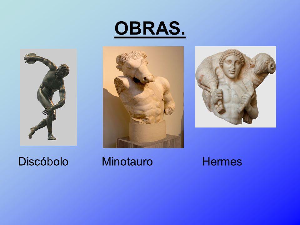 OBRAS. Discóbolo Minotauro Hermes