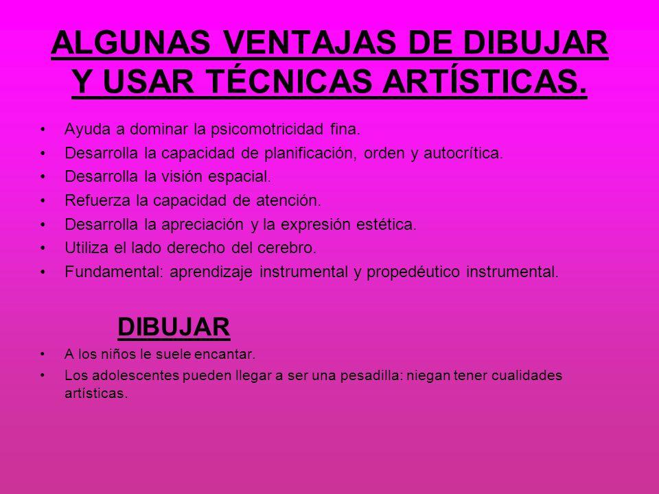 ALGUNAS VENTAJAS DE DIBUJAR Y USAR TÉCNICAS ARTÍSTICAS.