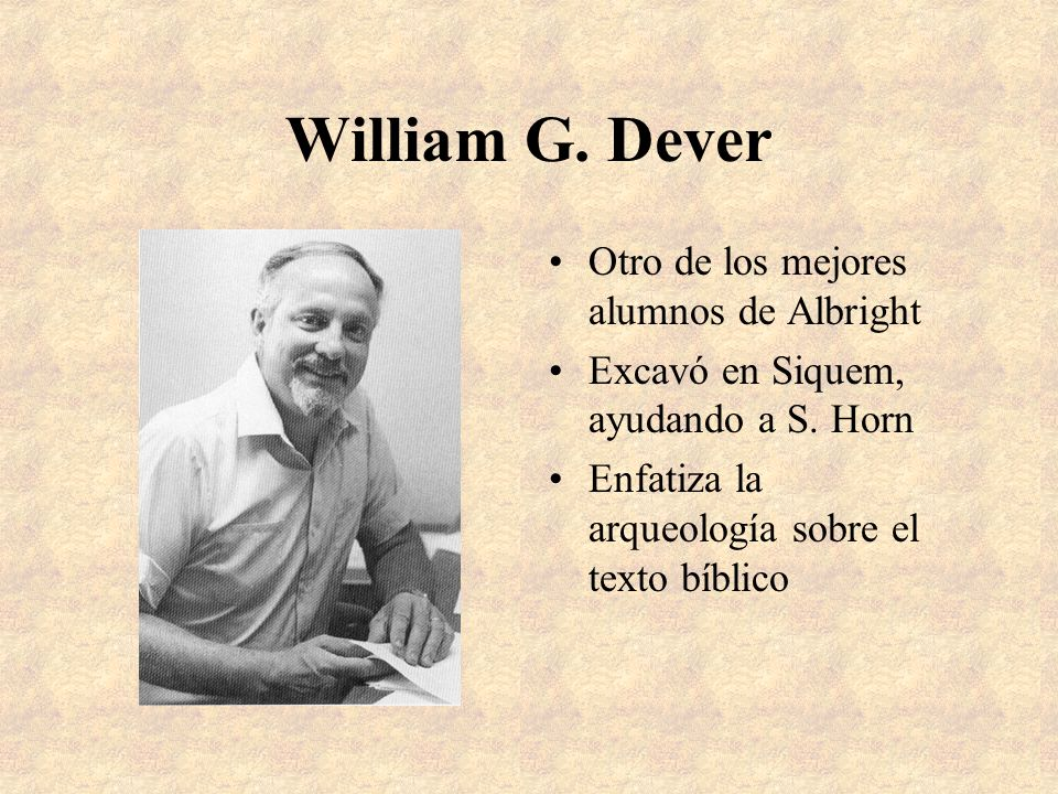 William G. Dever Otro de los mejores alumnos de Albright