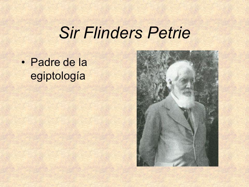 Sir Flinders Petrie Padre de la egiptología