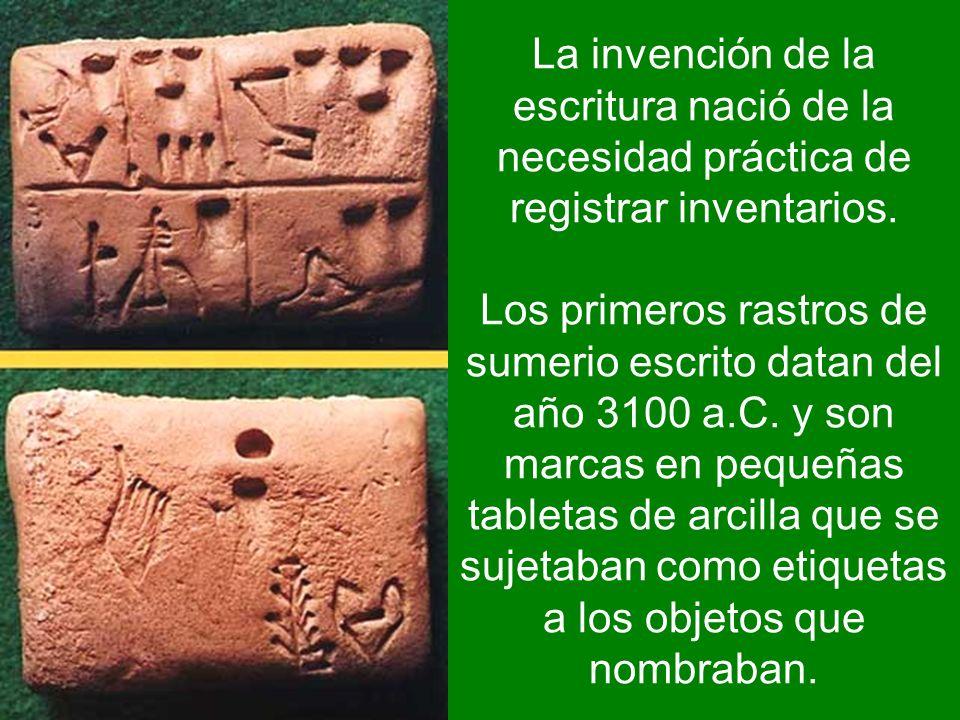 La invención de la escritura nació de la necesidad práctica de registrar inventarios.