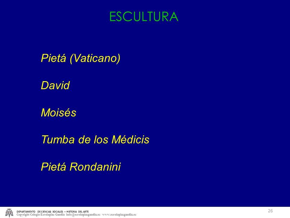 ESCULTURA Pietá (Vaticano) David Moisés Tumba de los Médicis