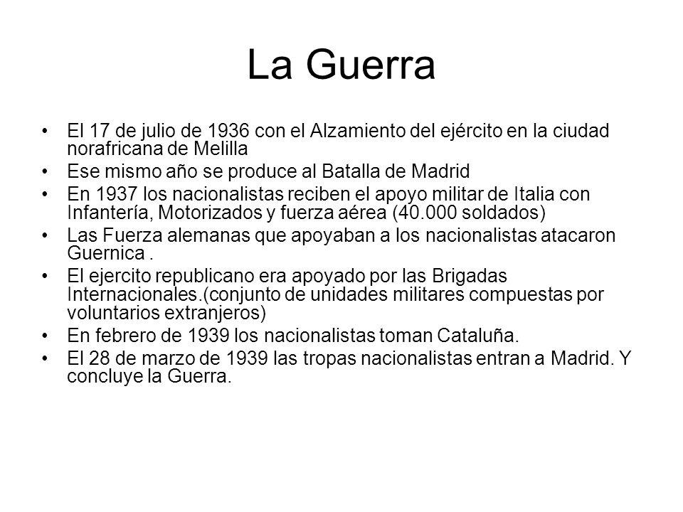 La GuerraEl 17 de julio de 1936 con el Alzamiento del ejército en la ciudad norafricana de Melilla.