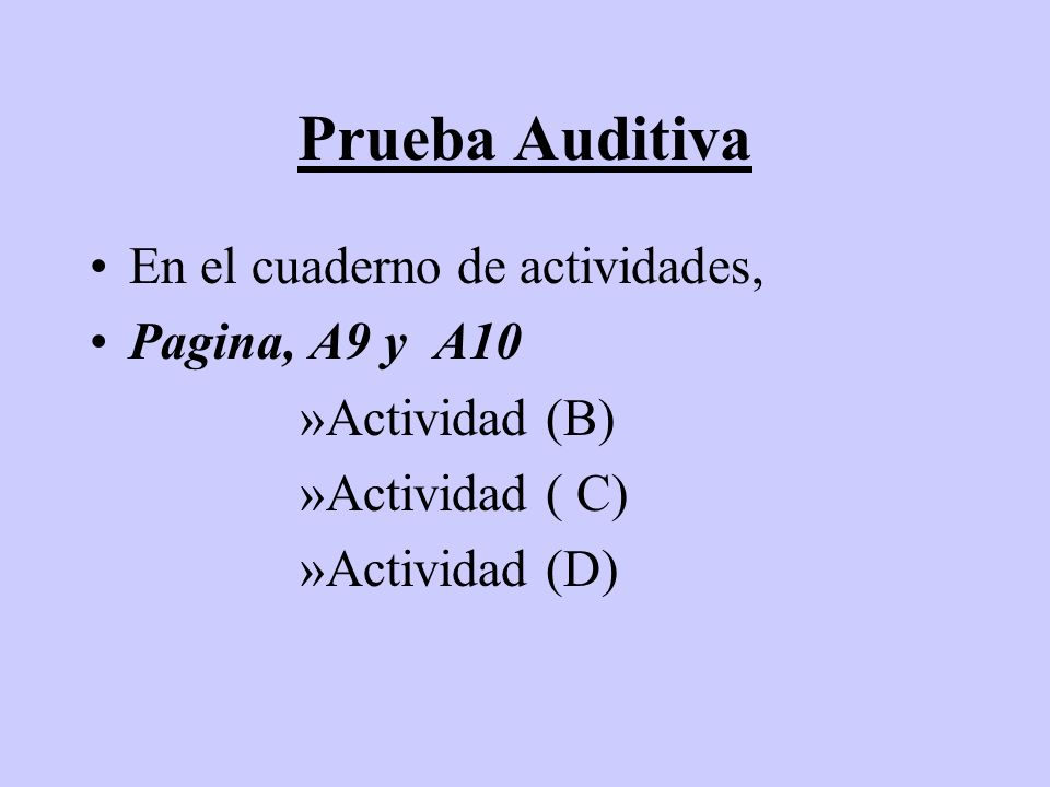 Prueba Auditiva En el cuaderno de actividades, Pagina, A9 y A10
