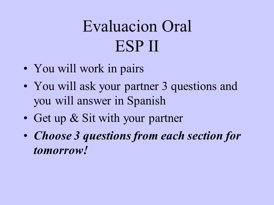 Evaluacion Oral ESP II You will work in pairs