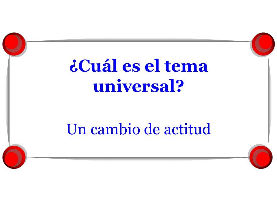 ¿Cuál es el tema universal