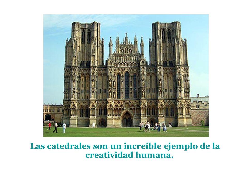 Las catedrales son un increíble ejemplo de la creatividad humana.
