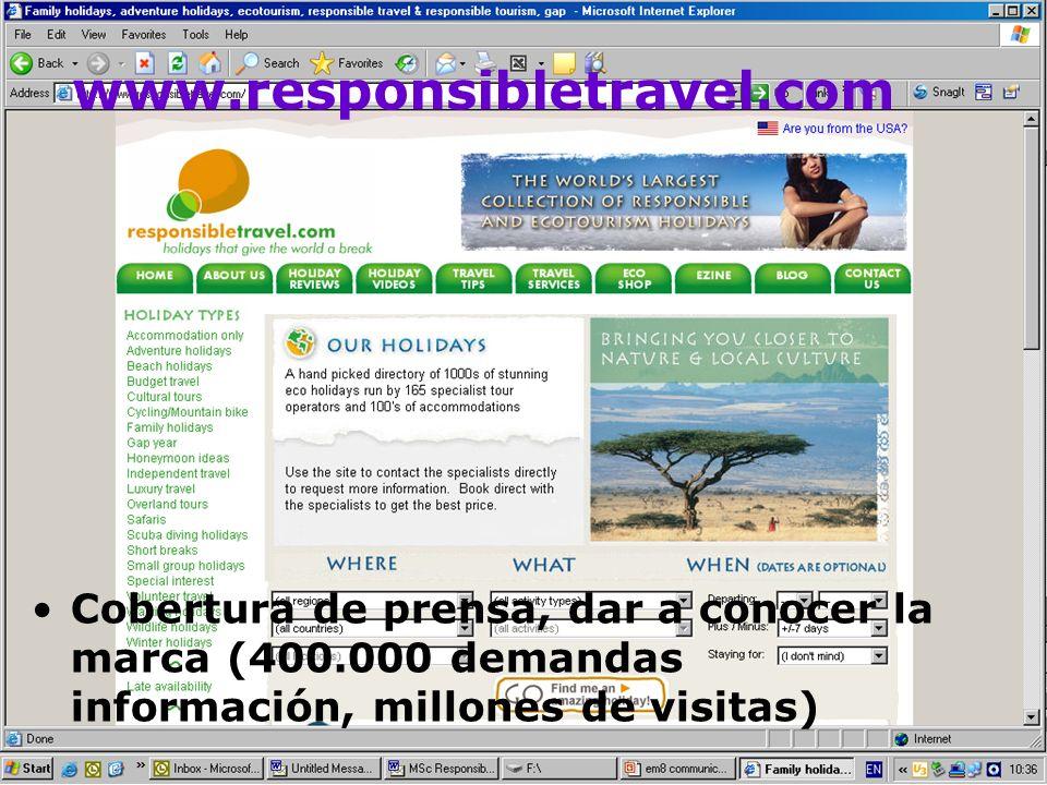 www.responsibletravel.com Cobertura de prensa, dar a conocer la marca (400.000 demandas información, millones de visitas)