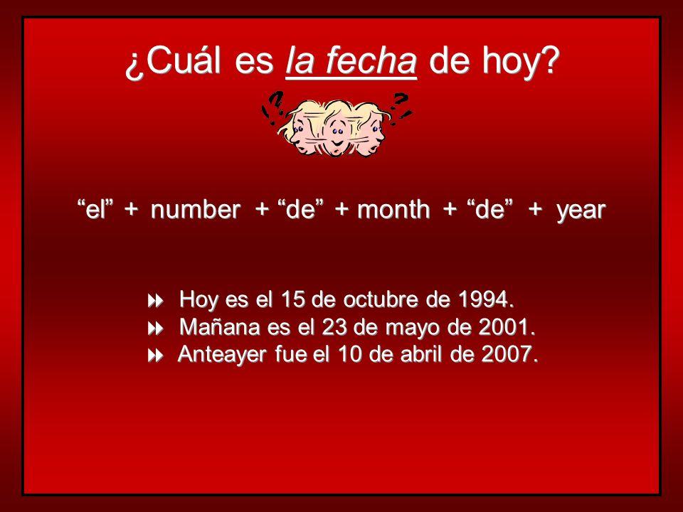 ¿Cuál es la fecha de hoy el + number + de + month + de + year