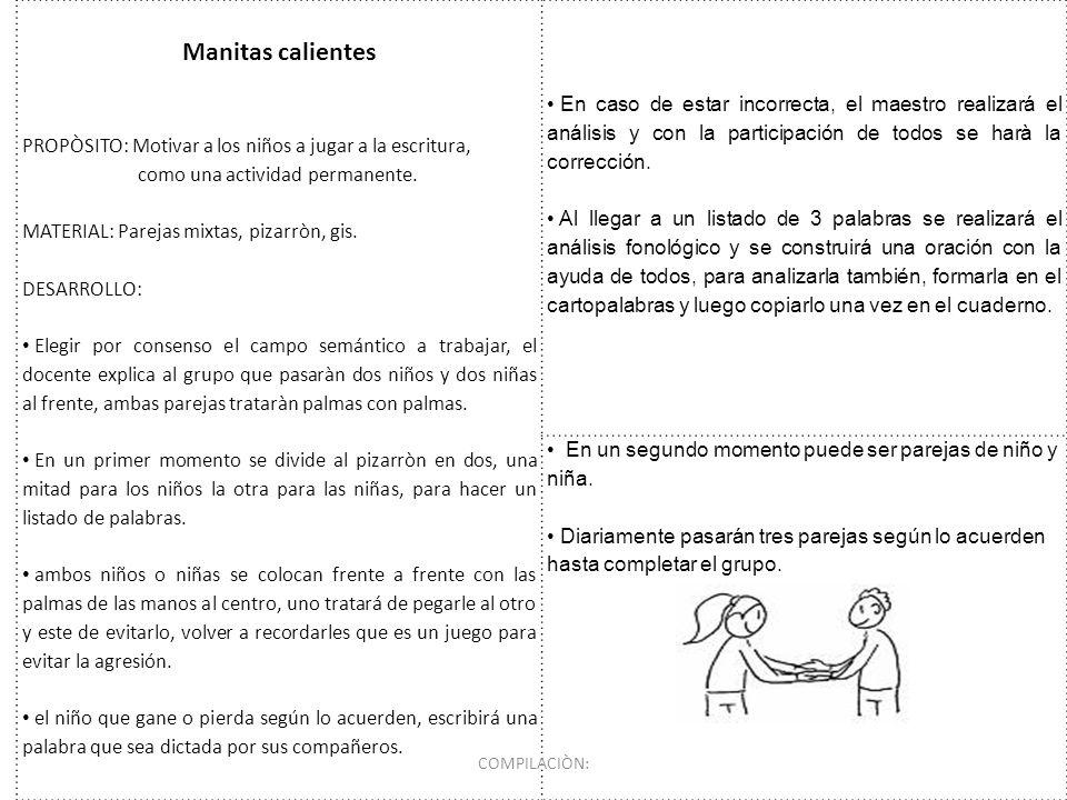 Manitas calientes PROPÒSITO: Motivar a los niños a jugar a la escritura, como una actividad permanente.
