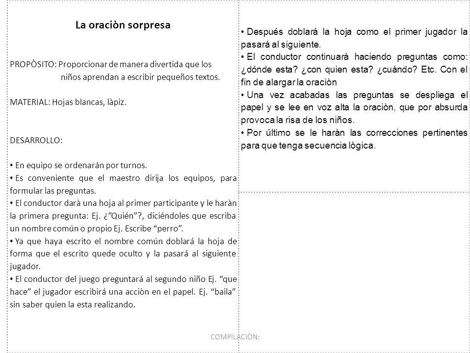 La oraciòn sorpresa PROPÒSITO: Proporcionar de manera divertida que los. niños aprendan a escribir pequeños textos.