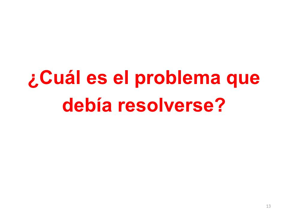 ¿Cuál es el problema que debía resolverse