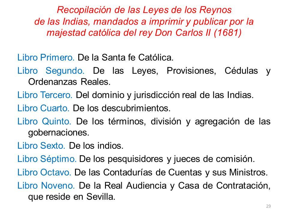 Recopilación de las Leyes de los Reynos de las Indias, mandados a imprimir y publicar por la majestad católica del rey Don Carlos II (1681)