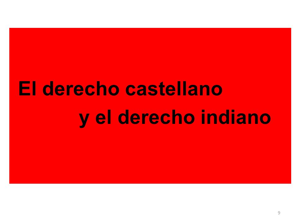 El derecho castellano y el derecho indiano