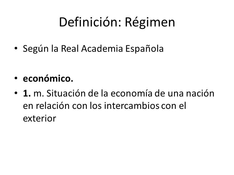 Definición: Régimen Según la Real Academia Española económico.