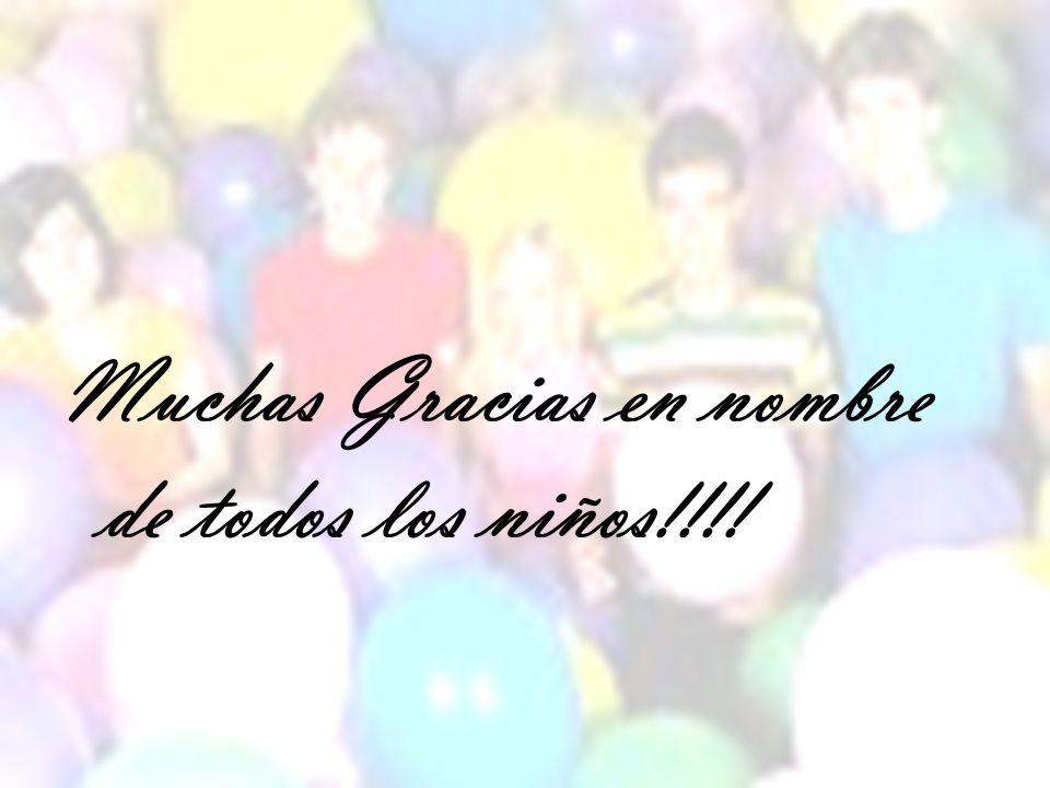 Muchas Gracias en nombre de todos los niños!!!!