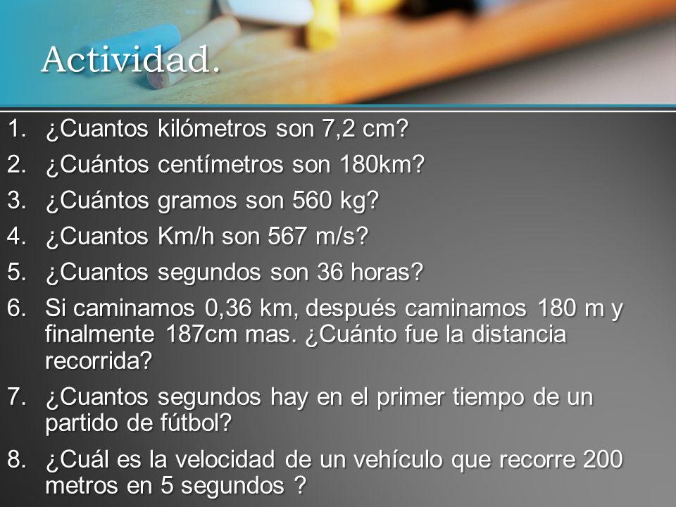 Actividad. ¿Cuantos kilómetros son 7,2 cm