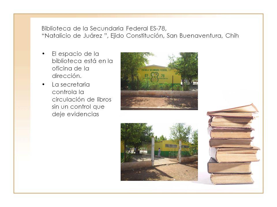 Biblioteca de la Secundaria Federal ES-78, Natalicio de Juárez , Ejido Constitución, San Buenaventura, Chih