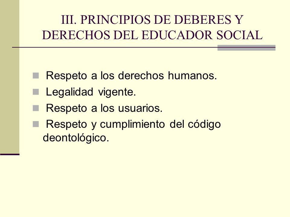 III. PRINCIPIOS DE DEBERES Y DERECHOS DEL EDUCADOR SOCIAL