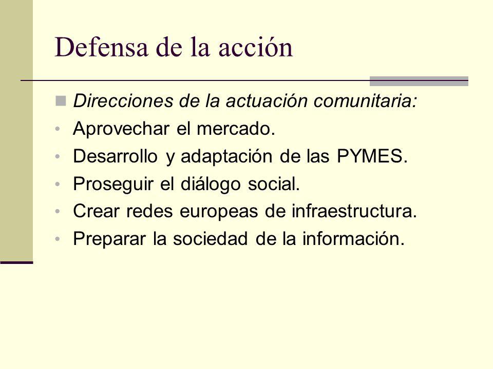 Defensa de la acción Direcciones de la actuación comunitaria: