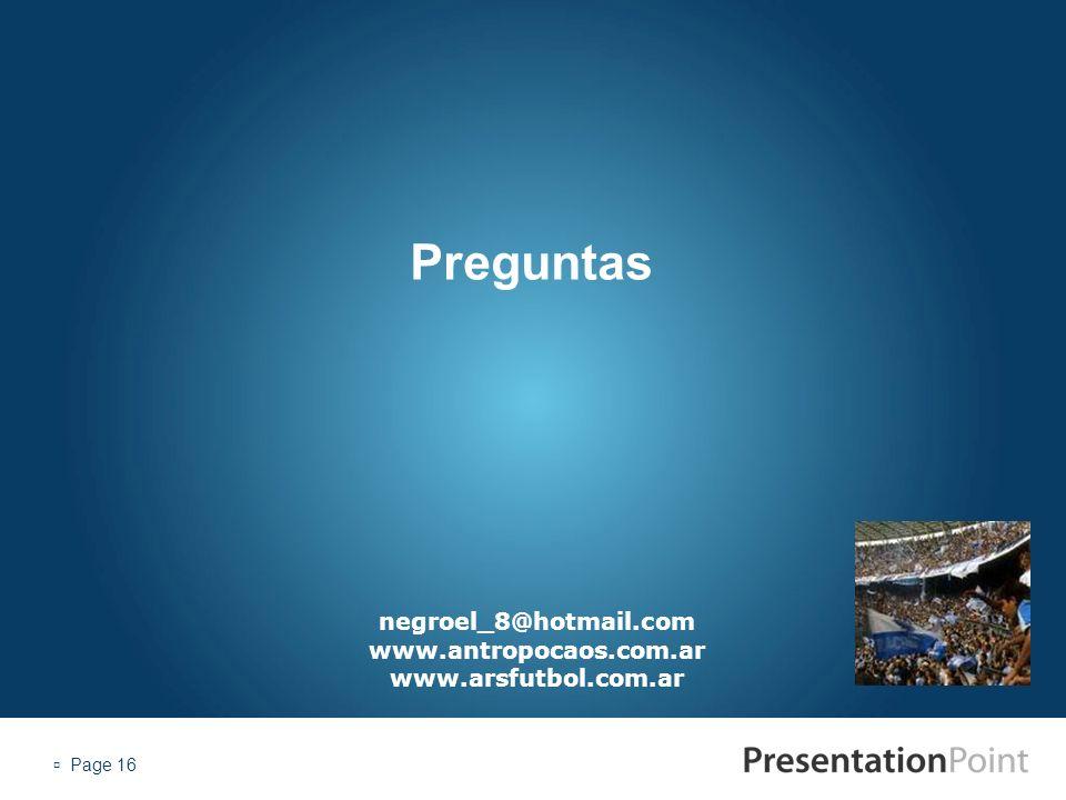 Preguntas negroel_8@hotmail.com www.antropocaos.com.ar