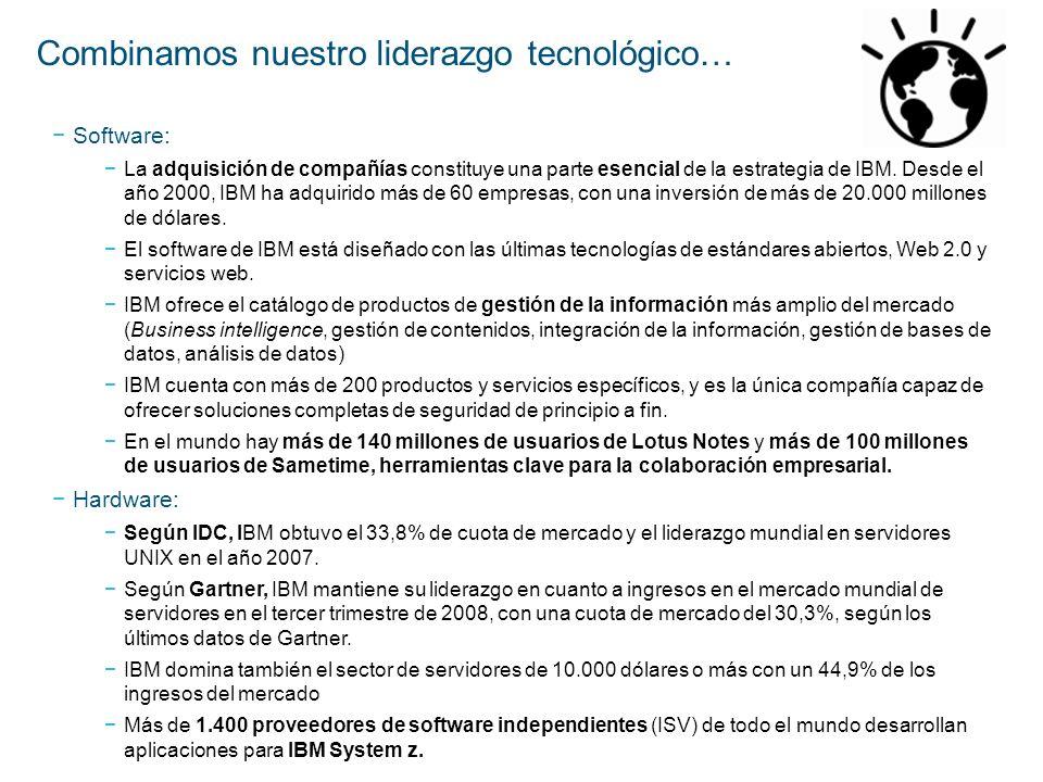Combinamos nuestro liderazgo tecnológico…