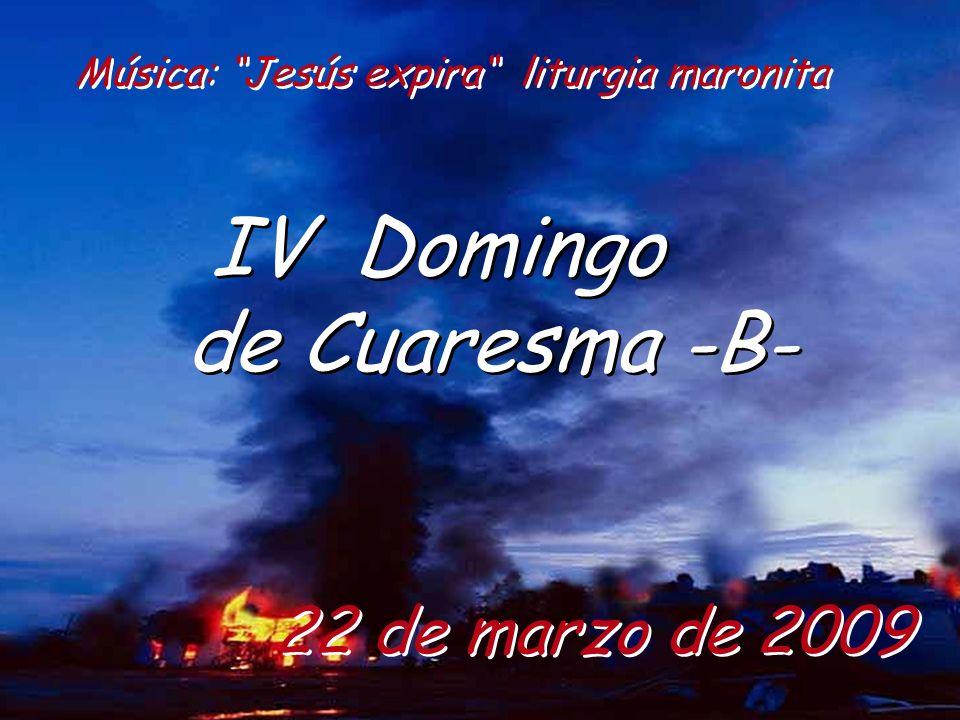 IV Domingo de Cuaresma -B- 22 de marzo de 2009