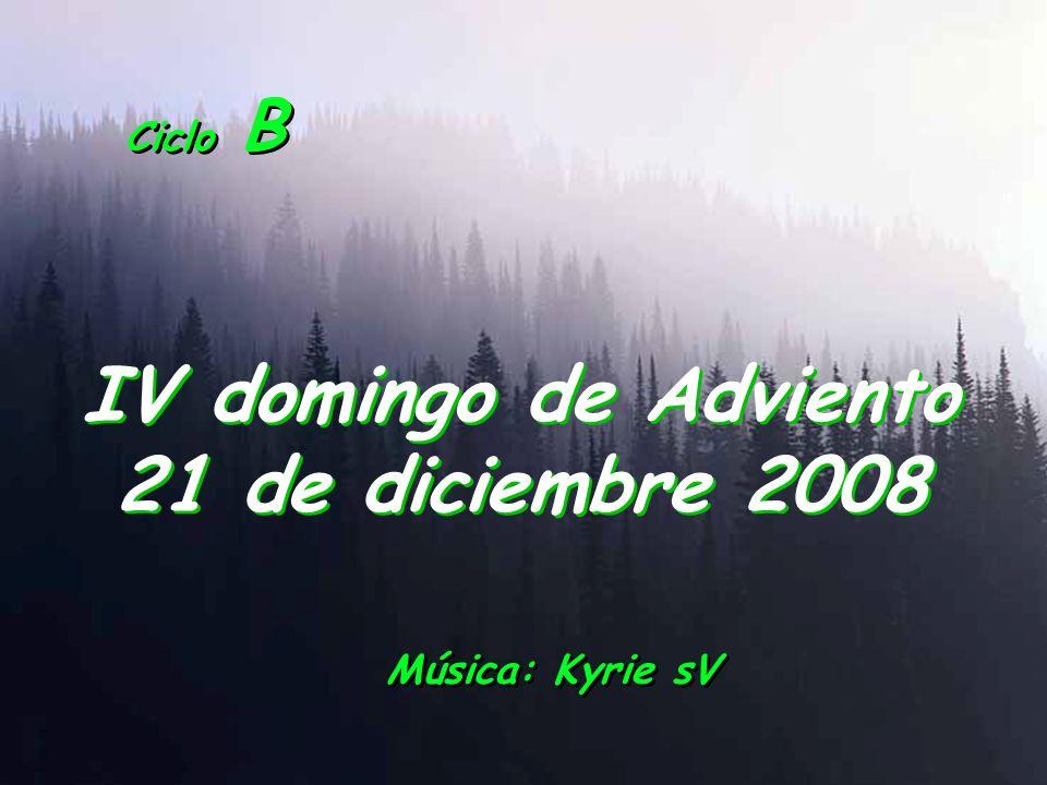 IV domingo de Adviento 21 de diciembre 2008