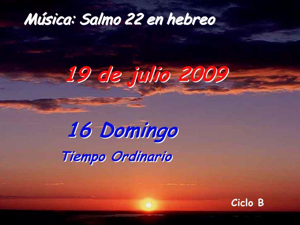 19 de julio 2009 16 Domingo Música: Salmo 22 en hebreo