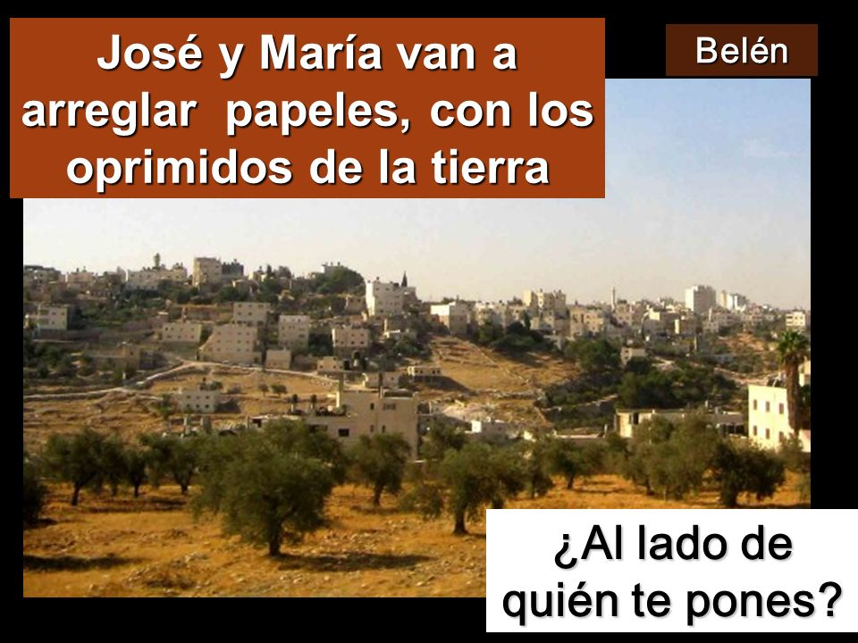 José y María van a arreglar papeles, con los oprimidos de la tierra