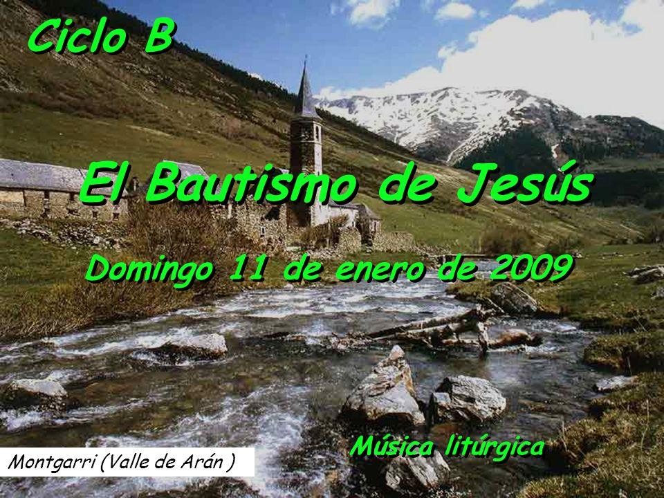 El Bautismo de Jesús Ciclo B Domingo 11 de enero de 2009