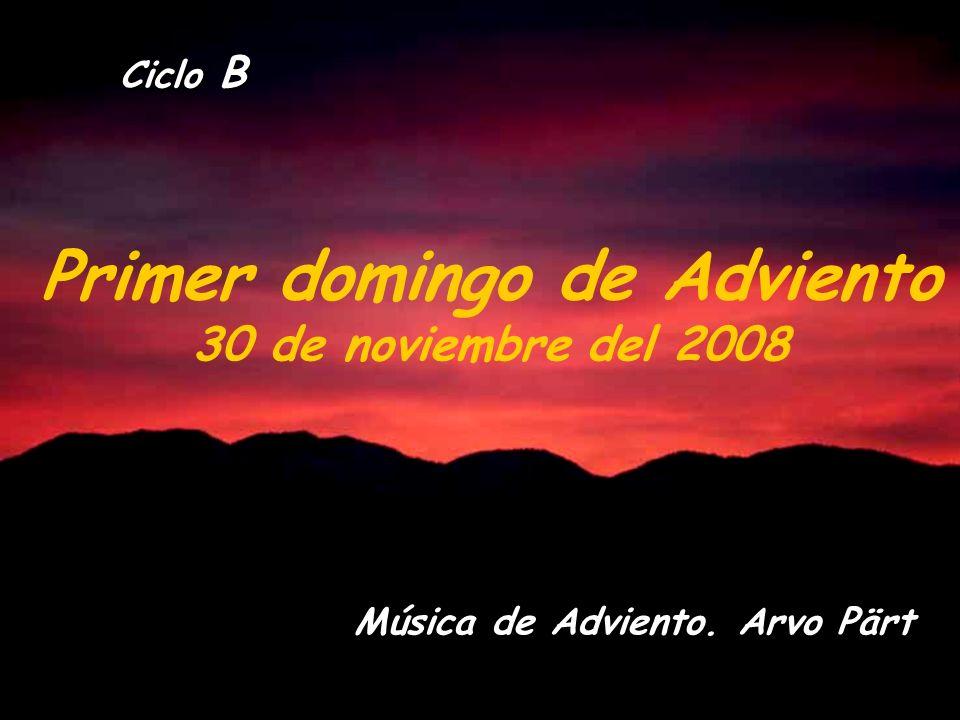 Primer domingo de Adviento 30 de noviembre del 2008