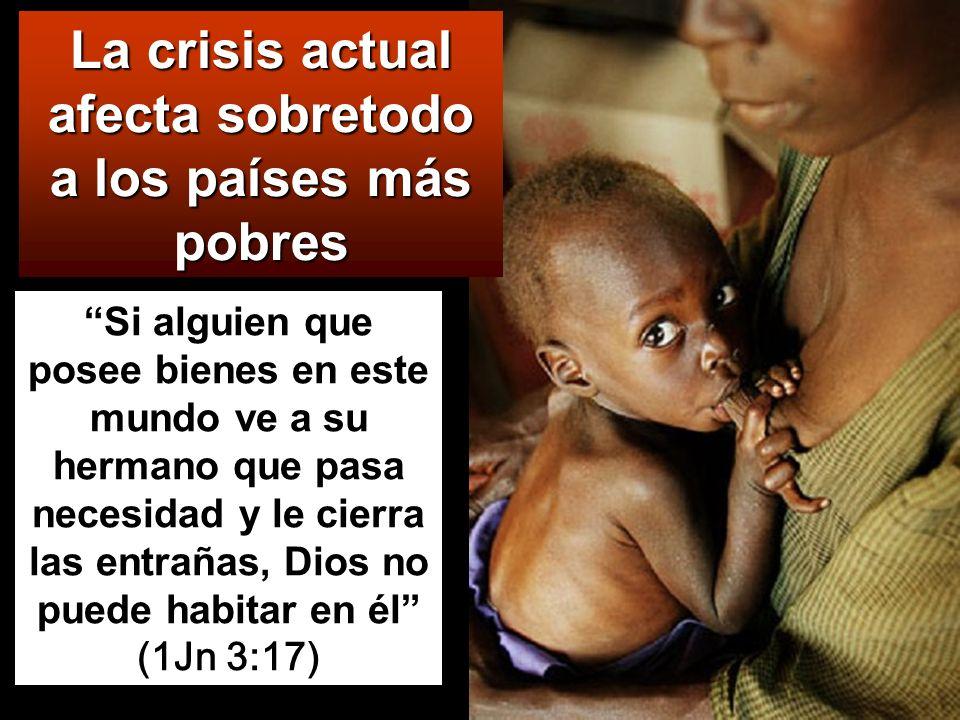 La crisis actual afecta sobretodo a los países más pobres