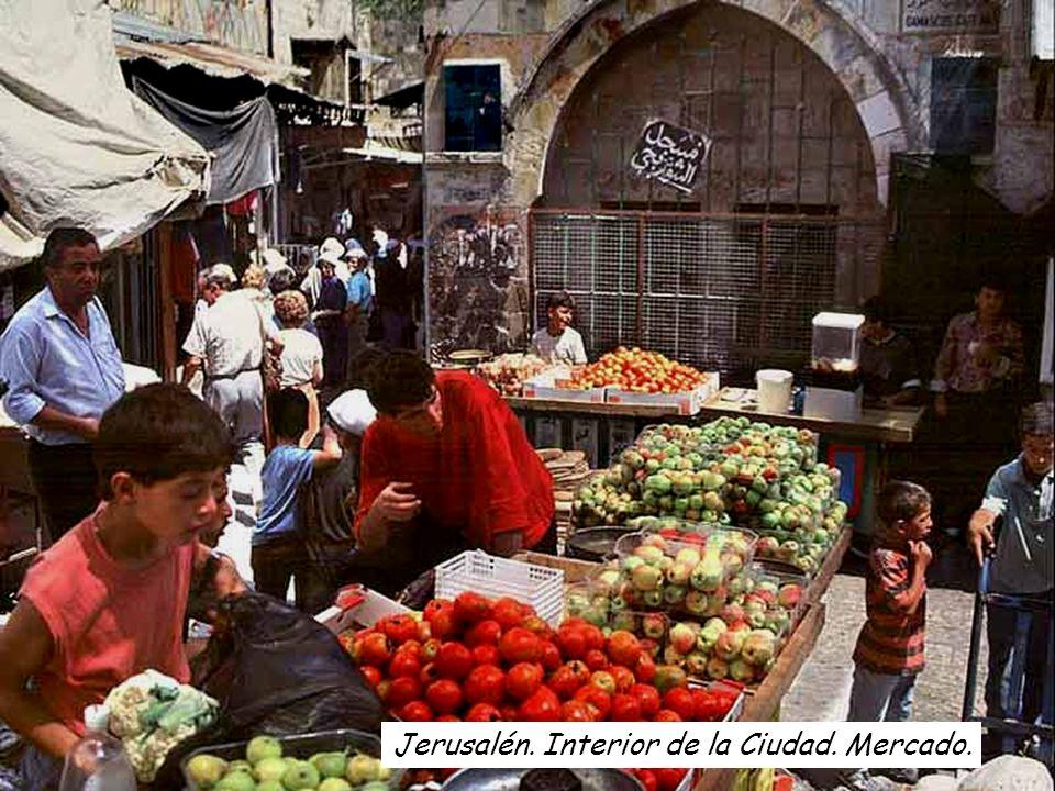 Jerusalén. Interior de la Ciudad. Mercado.